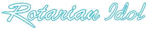 Rotarian Idol